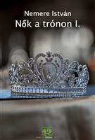 Nők a trónon I.