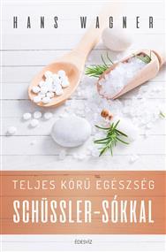 Teljes körű egészség Schüssler-sókkal