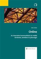 Online Az internetes kommunikáció és média története, elmélete és jelenségei
