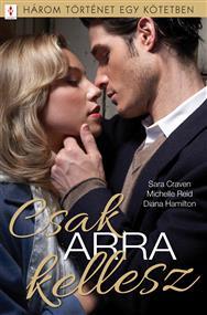 Csak ARRA kellesz - 3 történet 1 kötetben