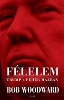 Félelem - Trump a Fehér Házban