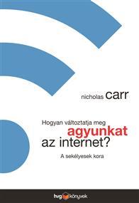 Hogyan változtatja meg agyunkat az internet