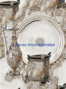 A Seuso kincs legendája