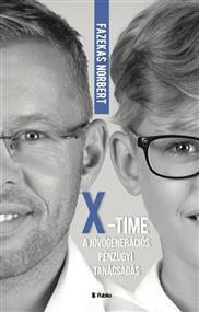 """""""X""""- Time, a jövőgenerációs pénzügyi tanácsadás"""
