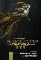 Az év magyar science fiction és fantasy novellái 2019