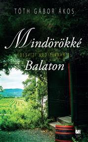 Mindörökké Balaton - Édesvízi mediterrán 5.