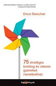 75 stratégia boldog és sikeres gyerekek neveléséhez