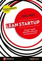 Lean Startup - Hogyan tegyük ötleteinket sikeressé és fenntarthatóvá?