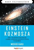 Einstein kozmosza - Tér- és időfelfogásunk Albert Einstein képzeletének tükrében