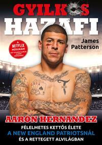 Gyilkos Hazafi – Aaron Hernandez