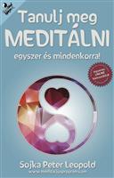 Tanulj meg meditálni egyszer és mindenkorra!