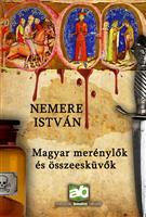 Magyar merénylők és összeesküvők