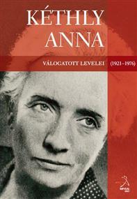 Kéthly Anna válogatott levelei (1921–1976)