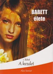 Babett élete: A kezdet