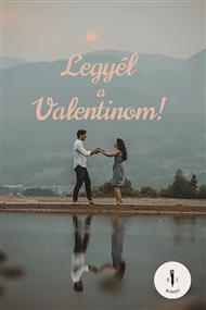 Legyél a Valentinom
