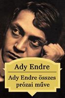 Ady Endre összes prózai műve