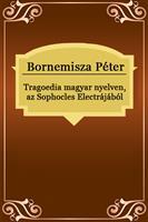 Tragoedia magyar nyelven, az Sophocles Electrájából