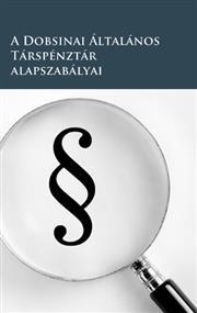A Dobsinai Általános Társpénztár alapszabályai