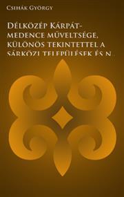 Délközép Kárpát-medence műveltsége, különös tekintettel a sárközi települések és népi műveltségük fejlődésére