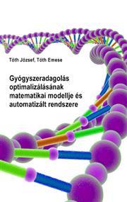 Gyógyszeradagolás optimalizálásának matematikai modellje és automatizált rendszere