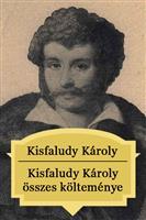 Kisfaludy Károly összes költeménye