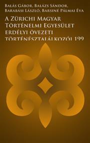 A Zürichi Magyar Történelmi Egyesület erdélyi övezeti történésztalálkozói 1995-1999