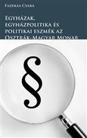 Egyházak, egyházpolitika és politikai eszmék az Osztrák-Magyar Monarchiában