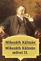 Mikszáth Kálmán művei II.