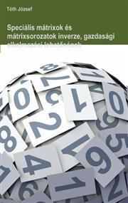 Speciális mátrixok és mátrixsorozatok inverze, gazdasági alkalmazási lehetőségek