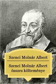 Szenci Molnár Albert összes költeménye