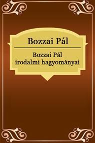 Bozzai Pál irodalmi hagyományai