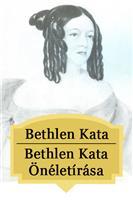 Bethlen Kata Önéletírása