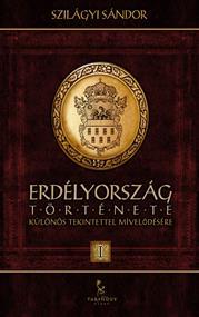 Erdélyország története különös tekintettel mívelődésére I.