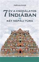7 év a csodálatos Indiában
