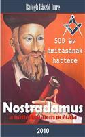 Nostradamus, a háttérhatalom poétája