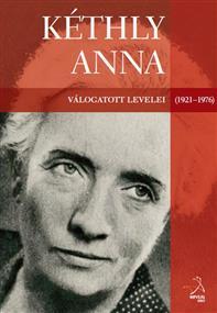 Kéthly Anna válogatott levelei (1921-1976)