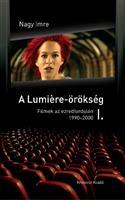 A Lumière-örökség I–II. Filmek az ezredfordulón (1990–2006)