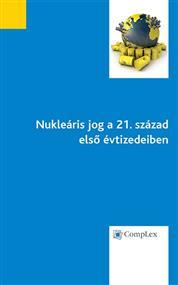 Nukleáris jog a21.század első évtizedeiben