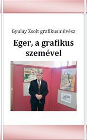 Eger a grafikus szemével 1965 és 1988 között