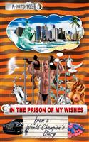 In the prison of my wishes