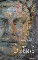 Én, Jupiter fia Dioklész