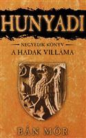 Hunyadi - A Hadak Villáma