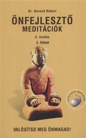 Önfejlesztő meditációk - 1. kötet: Általános bevezetés a meditáció elméletébe és gyakorlatába