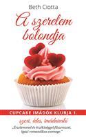A szerelem bolondja - Cupcake imádók klubja I.