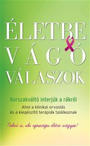 Életve vágó válaszok - Korszakváltó interjúk a rákról