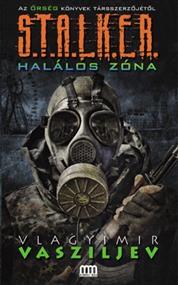 S.T.A.L.K.E.R. - Halálos zóna